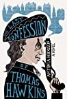 The Last Confession of Thomas Hawkins (Tom Hawkins, #2)