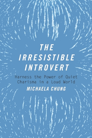 The Irresistible Introvert by Michaela Chung