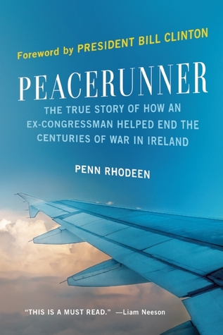 Peacerunner: The Untold Story of an American Politician Who Helped End Centuries of Warfare in Ireland