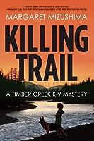 Killing Trail (Timber Creek K-9 Mystery, #1)