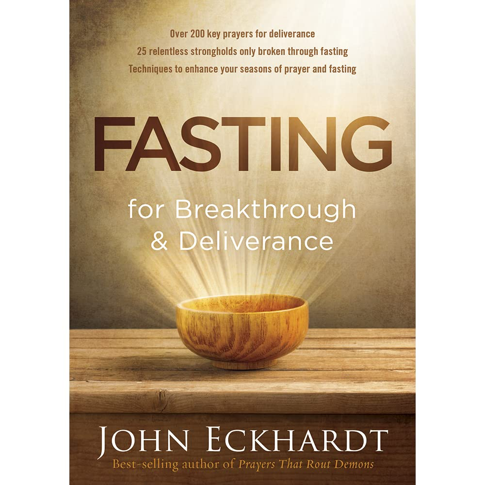 Fasting for breakthrough and deliverance by john eckhardt fandeluxe Gallery