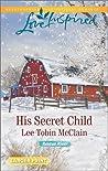 His Secret Child (Rescue River, #2)
