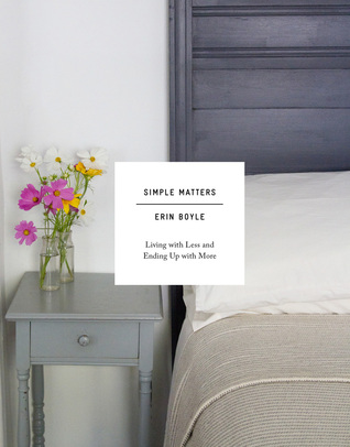 Simple Matters: Living with Less and Ending Up with More