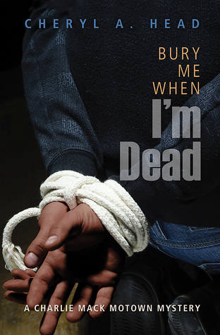 Bury Me When I'm Dead (Charlie Mack Motown Mystery, #1)