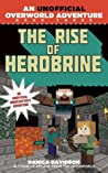 The Rise of Herobrine (An Unofficial Overworld Adventure, #3)