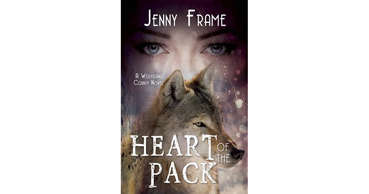 Heart of the Pack (Wolfgang County, #1) by Jenny Frame