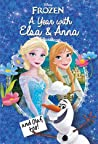 Disney Frozen: A Year with Elsa  Anna (and Olaf, Too!)