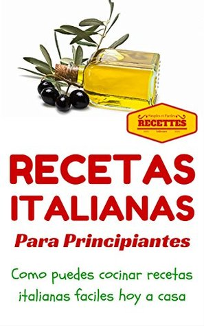 Cocina Italiana Recetas Italianas Para Principiantes By