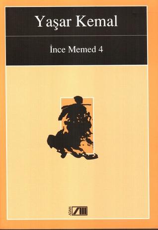 Ince Memed 4 Ince Memed 4 By Yasar Kemal