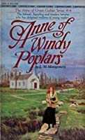 Anne of Windy Poplars (Anne Shirley Series Book 4)