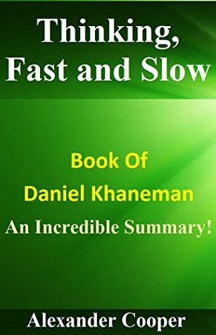 Thinking, Fast And Slow: Book Of Daniel Khaneman -- An Incredible Summary! (Thinking Fast and Slow: An Incredible Summary-- Audible, Audiobook, Hardcover, Book, Whispersync, Summary!)