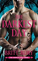 The Darkest Day (The Immortal Heat Series Book 1)