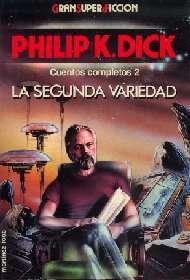 La segunda variedad. Cuentos completos 2 by Philip K. Dick