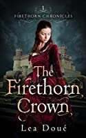 The Firethorn Crown (Firethorn Chronicles #1)