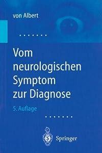 Vom neurologischen Symptom zur Diagnose: Differentialdiagnostische Leitprogramme