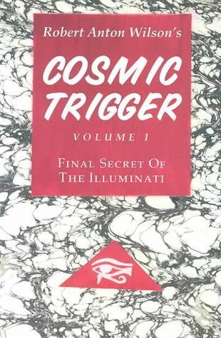 Cosmic Trigger 1 by Robert Anton Wilson