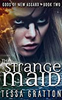 The Strange Maid (The United States of Asgard, #2)