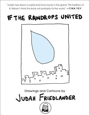 If the Raindrops United by Judah Friedlander