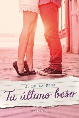 Tu último beso by Jose de La Rosa
