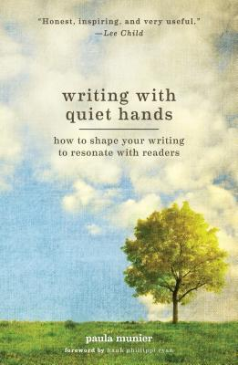 Writing with Quiet Hands: How to Shape Your Writing to Resonate with Readers