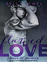 Flawed Love (House of Obsidian, #2)