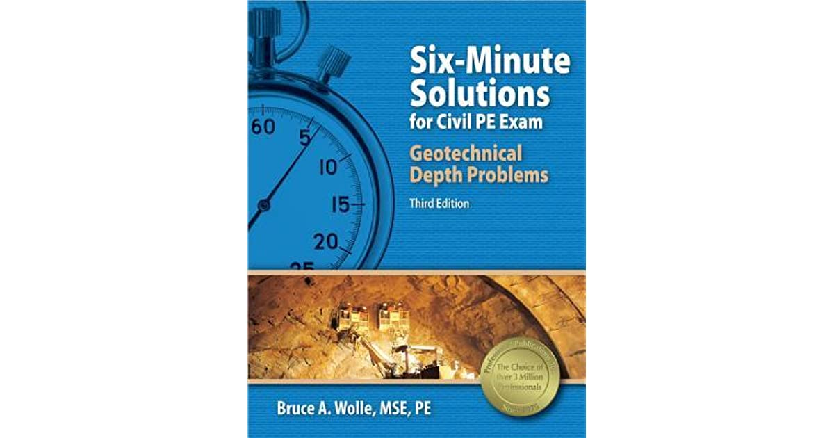 Six-Minute Solutions for Civil PE Exam Geotechnical Depth Problems