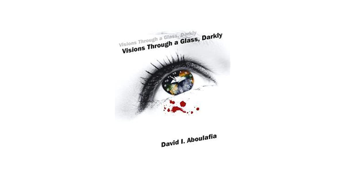 Visions through a glass darkly by david i aboulafia fandeluxe Images