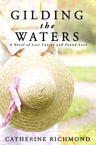 Gilding the Waters:  A Novel of Lost Causes and Found Love