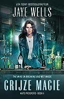 Grijze magie (Kate Prospero, #1)