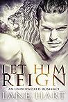 Let Him Reign: An Underworld Romance