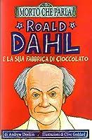 Roald Dahl e la sua fabbrica di cioccolato