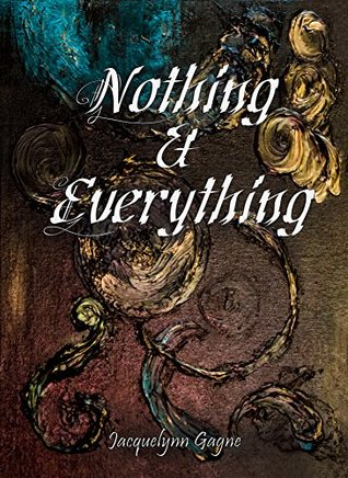 Nothing & Everything: Nothing And Everything (Semper Fidelis Book 1)
