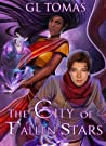 The City of Fallen Stars by G.L. Tomas