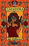 Cazadora by Julia DeBarrioz