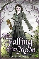 The Falling of the Moon (Moonfall Mayhem, #1)
