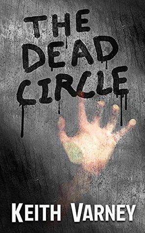 The Dead Circle (The Dead Circle, #1)