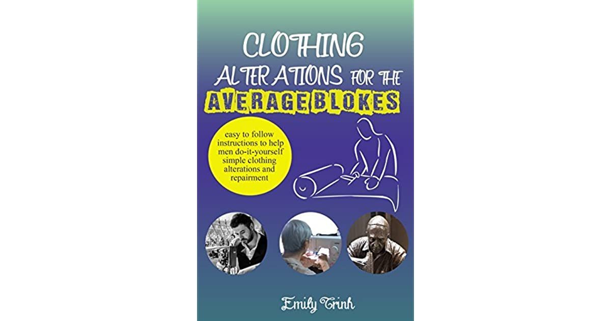 Clothing Alterations For The Average Blokes Sewing Tutorials For