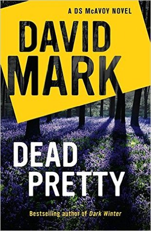 Dead Pretty by David  Mark