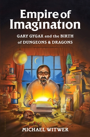 Empire of Imagination: Gary Gygax and the Birth of Dungeons & Dragons.