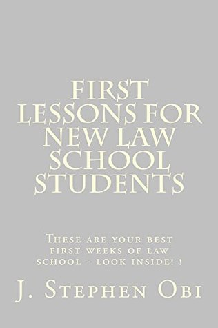 First Lessons For New Law School Students (Prime Members Can Read This Book Free): e law book, Required Skills and Fundamental Knowledge For 1st and 2nd Year Law LOOK INSIDE!!