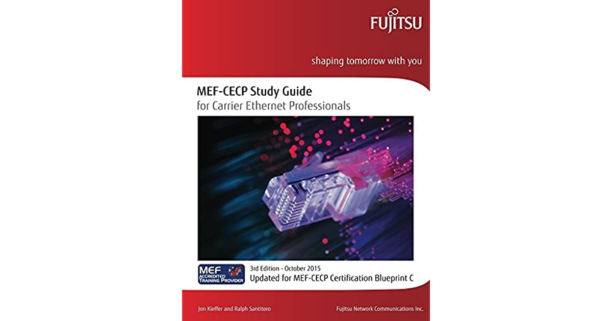 Mef Cecp Study Guide For Carrier Ethernet Professionals Updated For
