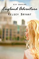 England Adventure (Six Cousins, #2)