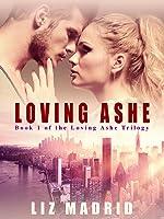 Loving Ashe (Loving Ashe Trilogy #1)