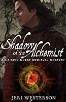 Shadow of the Alchemist (A Crispin Guest Medieval Mystery Book 6)