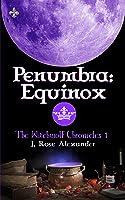 Penumbra: Equinox (The WitchWolf Chronicles (Origins) Book 1)