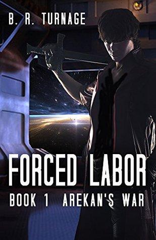 Forced Labor (Arekan's War Book 1)