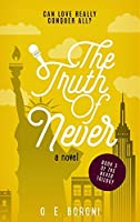 The Truth of Never (The Never Trilogy Book 3)