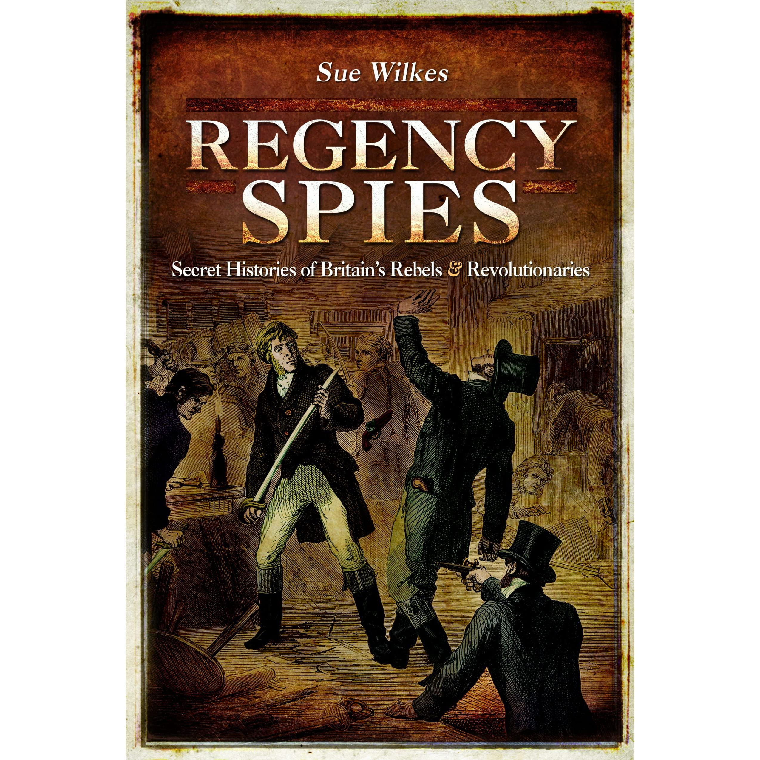really comfortable fresh styles first rate Regency Spies: Secret Histories of Britain's Rebels and ...