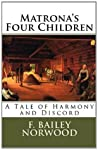Matrona's Four Children: A Tale of Harmony and Discord