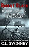 Robert Black: The True Story of a Child Rapist and Serial Killer (Homicide True Crime Cases #1)